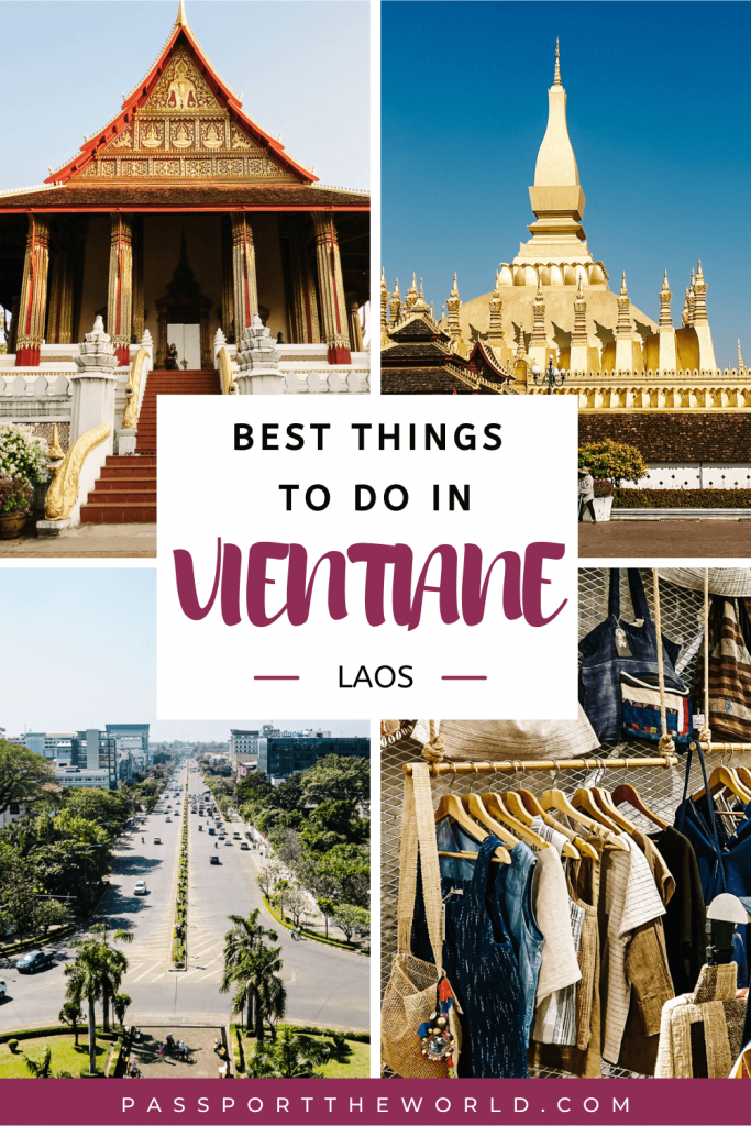 What to do in Vientiane Laos? Discover the Vientiane highlights and the best things to do in terms of art, culture, fashion & history.