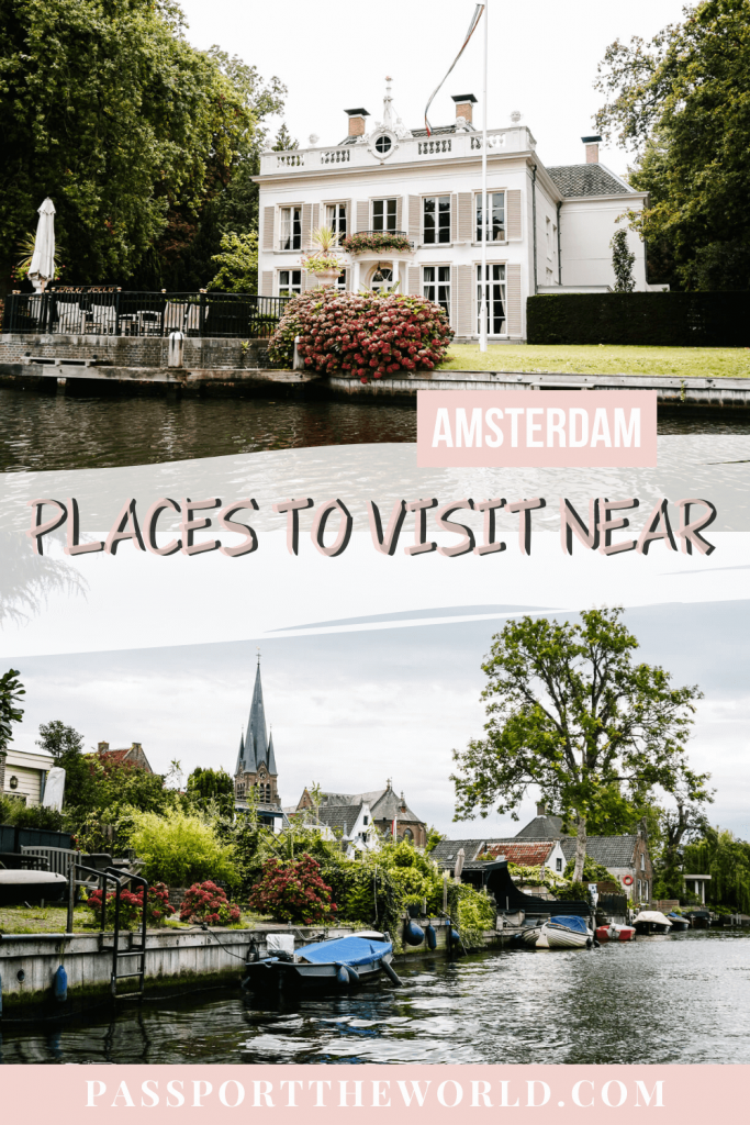 Discover the best places to visit near amsterdam - castles, lakes and gardens